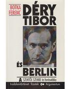 Déry Tibor és Berlin - Botka Ferenc