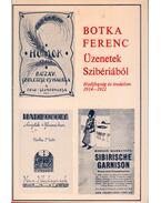 Üzenetek Szibériából - Botka Ferenc