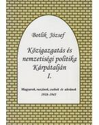 Közigazgatás és nemzetiségi politika Kárpátalján I. - Botlik József