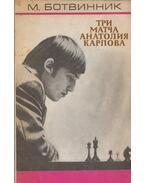 Anatolij Karpov három mérkőzése (orosz) - Botvinnik, Mihail