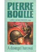 A dzsungel harcosai - Boulle, Pierre