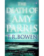 The Death of Amy Parris - BOWEN, T. R.