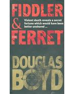 The Fiddler and the Ferret - BOYD, DOUGLAS