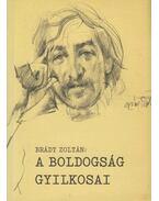A boldogság gyilkosai (dedikált) - Brády Zoltán