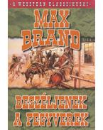 Beszéljenek a fegyverek - Brand, Max