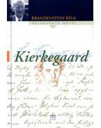 Kierkegaard /tanulmány/ - Tanulmány - Brandenstein Béla