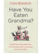 Have You Eaten Grandma? - Brandreth, Gyles