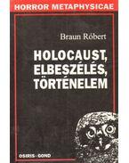 Holocaust, elbeszélés, történelem - Braun Róbert