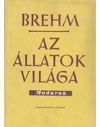 Az állatok világa III. - Madarak - Brehm, Alfred Edmund