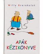 Apák kézikönyve - Breinholst, Willy