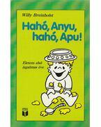 Hahó, Anyu, Hahó, Apu! - Breinholst, Willy