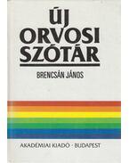Új orvosi szótár - Brencsán János