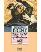 Wenn im Tal der Mondbaum blüht (Eredeti cím: Merlin's Keep) - Brent, Madeleine