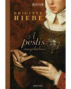 A pestis árnyékában - Brigitte Riebe