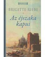 Az éjszaka kapui - Brigitte Riebe