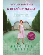 Berlin nővérei 3. - A remény napjai - Brigitte Riebe