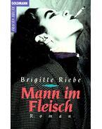 Mann im Fleisch - Brigitte Riebe