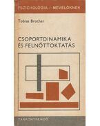 Csoportdinamika és felnőttoktatás - Brocher, Tobias