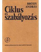 Ciklus és szabályozás - Bródy András