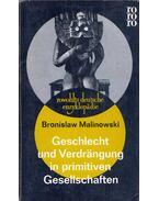Geschlecht und Verdrängung in primitiven Gesellschaften - Bronislaw Malinowski