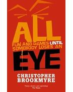 All Fun and Games Until Someone Loses an Eye - BROOKMYRE, CHRISTOPHER