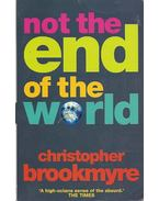 Not the End of the World - BROOKMYRE, CHRISTOPHER