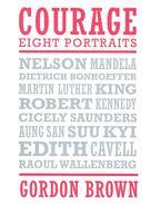 Courage: Eight Portraits - BROWN, GORDON