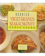 Ezerízű vegetáriánus szakácskönyv - Brown, Sarah