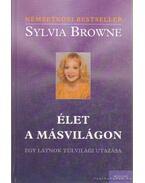Élet a másvilágon - Browne, Sylvia, Harrison, Lindsay