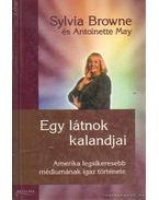 Egy látnok kalandjai - Browne, Sylvia, May, Antoniette