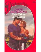 Fate Takes a Holiday - Browning, Dixie
