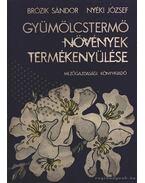 Gyümölcstermő növények termékenyülése - Brózik Sándor, Nyéki József