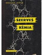 Szerves kémia I-2. kötet - Bruckner Győző
