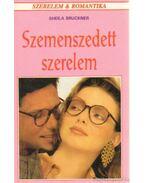 Szemenszedett szerelem - Bruckner, Sheila