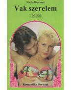 Vak szerelem - Bruckner, Sheila