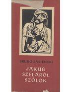 Jakub Szeláról szólok - Bruno Jasienski, Kovács Endre