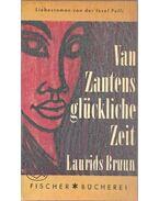 Van Zantens glückliche Zeit - Bruun, Laurids
