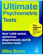 Ultimate Psychometric Tests – Over 1000 verbal, numerical, diagrammatic and IQ practice tests - BRYON, MIKE