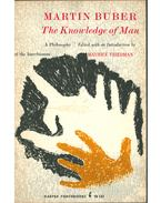 The Knowledge of Man - Buber, Martin
