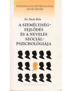 A személyiségfejlődés és a nevelés szociálpszichológiája - Buda Béla