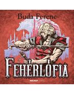 Fehérlófia - Buda Ferenc