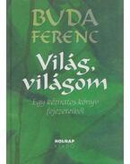 Világ, világom (dedikált) - Buda Ferenc