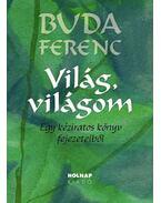 Világ, világom - Buda Ferenc