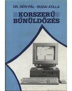 Korszerű bűnüldözés - Budai Attila, Déri Pál dr.