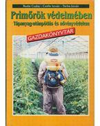 Primőrök védelmében - Budai Csaba, Csölle István, Terbe István