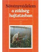 Növényvédelem a zöldséghajtatásban - Budai Csaba