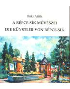 A Répce-sík mûvészei - Büki Attila