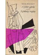 A fehér gárda / Színházi regény - Bulgakov, Mihail