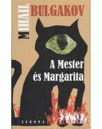 A Mester és Margarita - Bulgakov, Mihail
