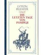 Die letzten Tage von Pompeji - Bulwer-Lytton, Edward